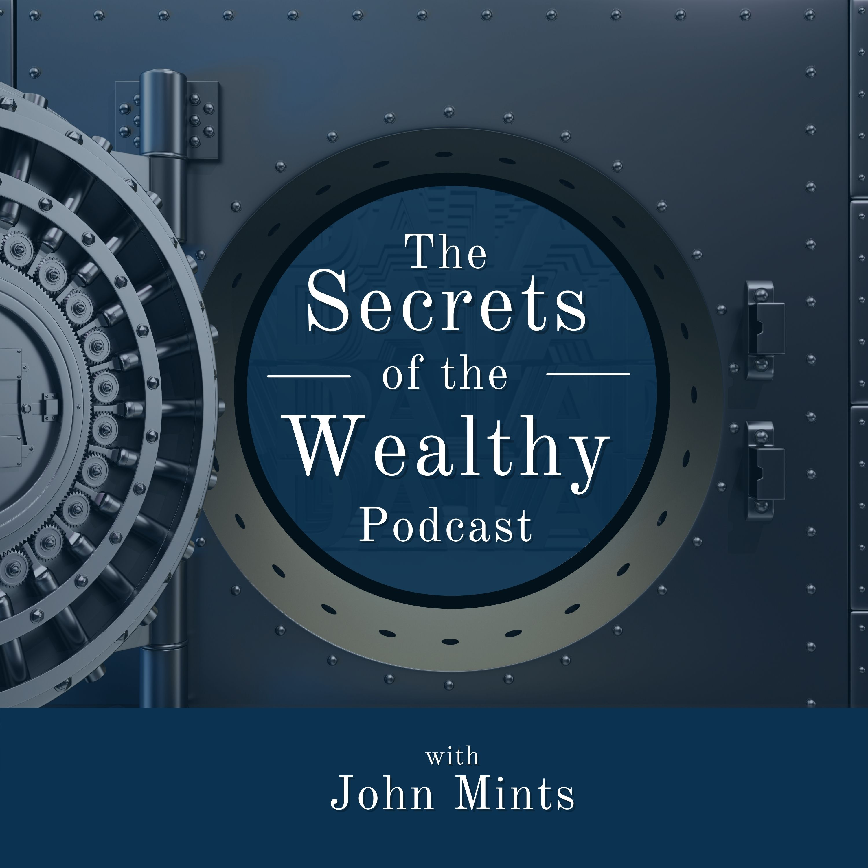 The Secrets of the Wealthy Podcast